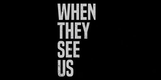 When They See Us: Viewing & Discussion