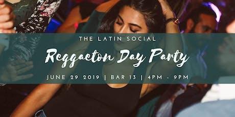 The Latin Social • Reggaeton Day Party tickets