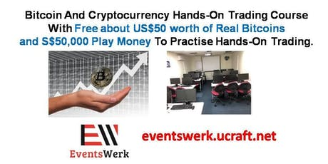 Get US$50 Worth Of Bitcoins. Bitcoin and Cryptocurrency Trading Course tickets