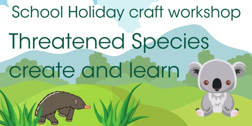 Threatened Species – create and learn: Craft Workshop