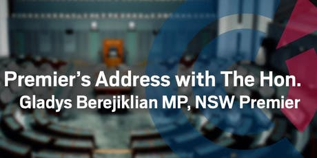 NSW | Premier's Address with The Hon. Gladys Berejiklian MP, NSW Premier tickets