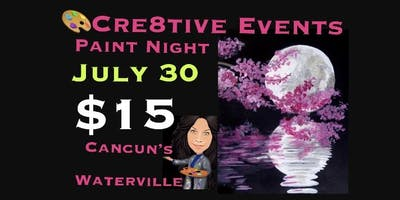 $15 Paint Night @ Cancun's in Waterville