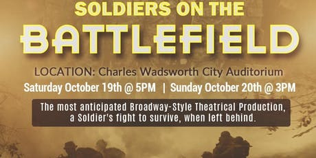"""SOLDIERS ON THE BATTLEFIED Theatrical Production""""2-DAY SHOW!"""" tickets"""