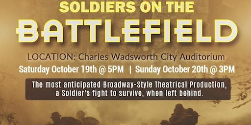 "SOLDIERS ON THE BATTLEFIED Theatrical Production    ""2-DAY SHOW!"""