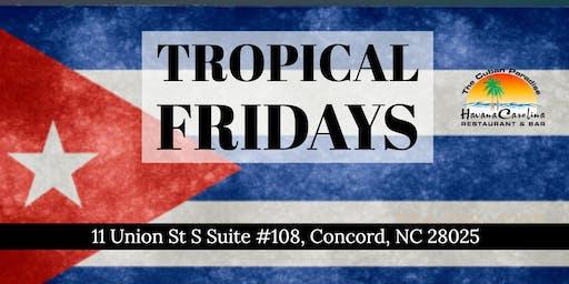 Tropical Fridays at Havana Carolina Restaurant