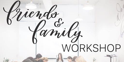 Friends & Family Workshop