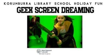 Geek Screen Dreaming @ Korumburra Library July 4th 10 am - 12 noon tickets