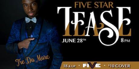 Five Star Tease 6/28 tickets