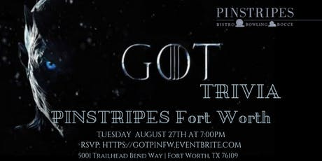 Game of Thrones Trivia at Pinstripes Fort Worth tickets