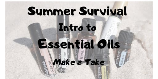 Summer Survival Intro to Essential Oils