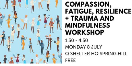 Compassion, Fatigue, Resilience + Trauma and Mindfulness Workshop tickets
