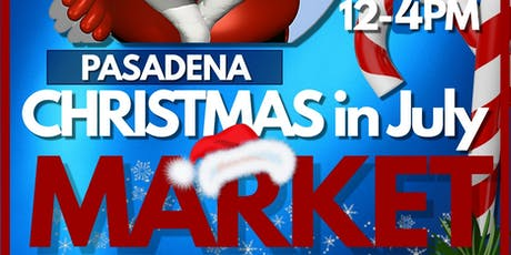 Christmas in July at Pasadena Trade Days tickets