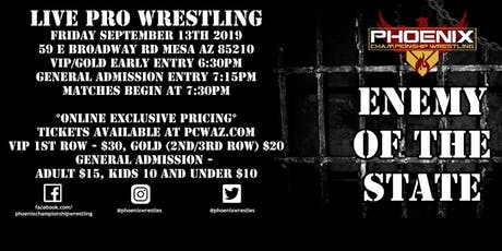 Phoenix Championship Wrestling presents Enemy of the State tickets
