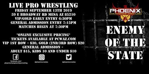 Phoenix Championship Wrestling presents Enemy of the State