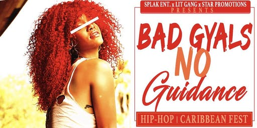 """Bad Gyals • No Guidance"" (Hip Hop/ Island Summer Party )"