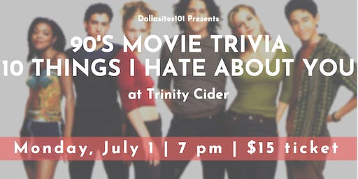 90's Movie Trivia: 10 Things I Hate About You
