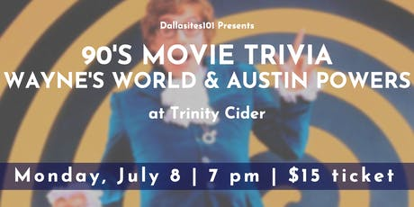 90's Movie Trivia: Wayne's World and Austin Powers tickets