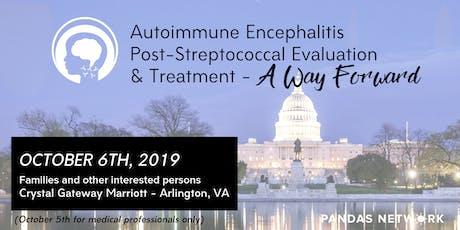 Autoimmune Enceph Post-Streptococcal Evaluation & Treatment, A Way Forward tickets