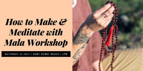 How to Make & Meditate with Mala Workshop tickets