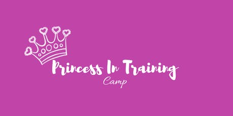 Princess In Training Camp Session 2 tickets