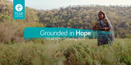 TEAR NSW Gathering 2019 - Grounded in Hope