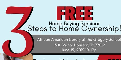 3 Steps to Home Ownership: FREE Home Buying Seminar for ALL CREDIT SCORES