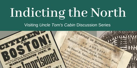 Visiting Uncle Tom's Cabin: Indicting the North tickets