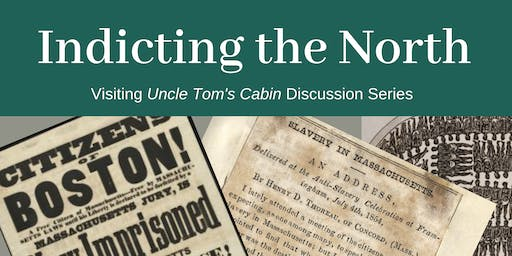 Visiting Uncle Tom's Cabin: Indicting the North