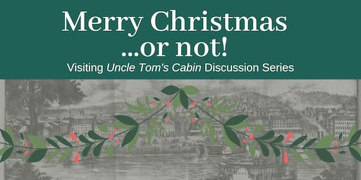 Visiting Uncle Tom's Cabin: Merry Christmas...or not!