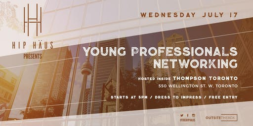 Young Professionals Networking by The Hip Haus - July 17th, 2019