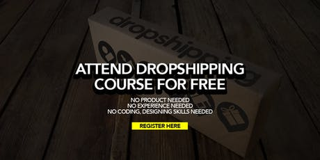 Discover How to Start Online Dropshipping Business Even If You're A Beginner tickets