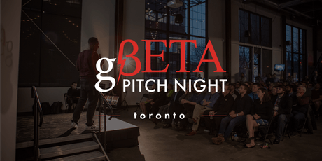 gBETA  Toronto Pitch Night  Fall 2019 tickets