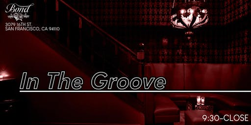 House Music Mashups! In The Groove @ Bond Bar SF