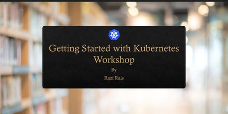 Getting Started with Kubernetes | Workshop tickets