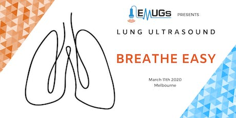 EMUGs VIC Lung Ultrasound Education Session, Workshop and Clinical Leaders Meeting tickets