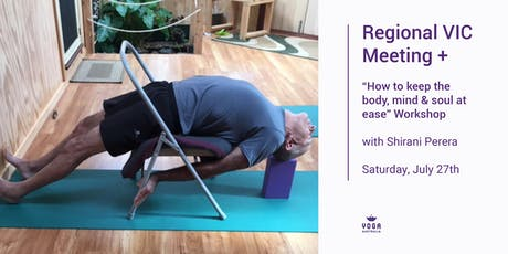 "Regional VIC Meeting + ""How to keep the body, mind & soul at ease"" Workshop tickets"
