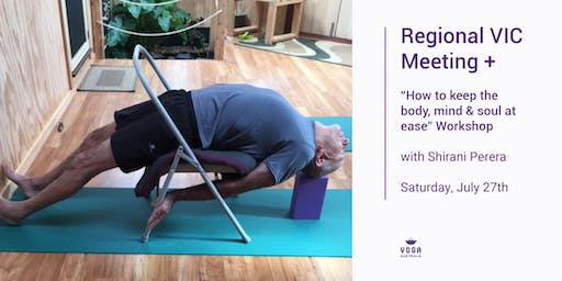 "Regional VIC Meeting + ""How to keep the body, mind & soul at ease"" Workshop"