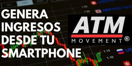 Genera ingresos desde tu smartphone - ATM Movement boletos