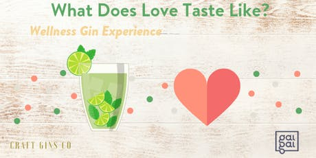 What Does Love Taste Like? - Wellness Gin Experience  tickets