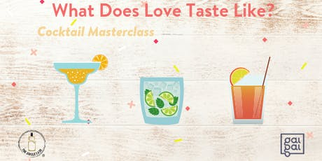 What Does Love Taste Like? - Cocktail Masterclass tickets