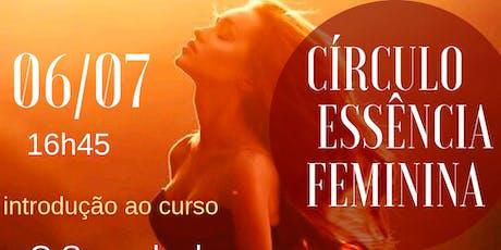 Círculo da Essência Feminina - Introdução ao Curso: Segredo de 10 Grandes Mulheres ingressos