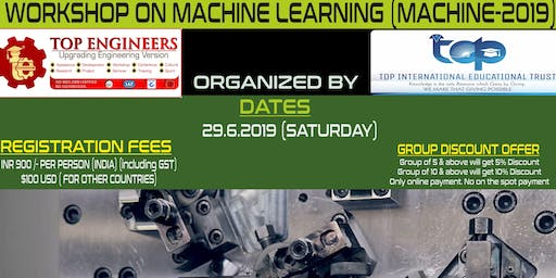 WORKSHOP ON MACHINE LEARNING (MACHINE-2019)