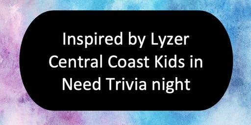Inspired by Lyzer- Central Coast Kids in Need