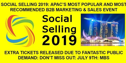 Social Selling 2019 - APAC'S NO.1 B2B SALES/MARKETING EVENT