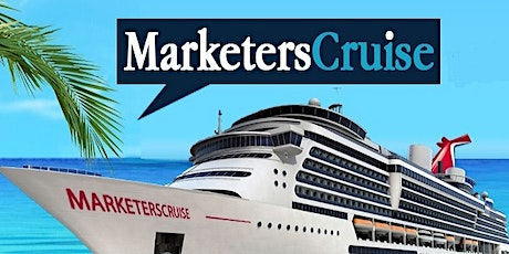 The Amazing 14th Annual Marketers Cruise (SOLD OUT) tickets