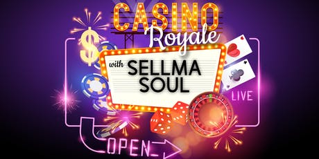 Casino Royale with Sellma Soul tickets