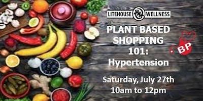 Plant Based Shopping 101: Hypertension Edition