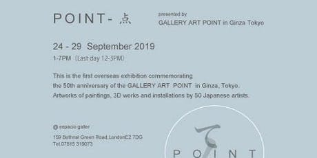 ART POINT in LONDON てん-ten- Private view tickets