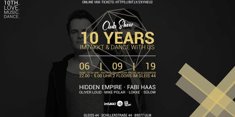 Dance with us 10th Anniversary Club Show w/ Hidden Empire, Fabi Hass, Oliver Loud... Tickets