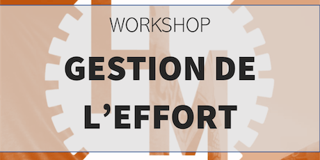 Workshop Gestion de l'effort (w/ Montes M) tickets